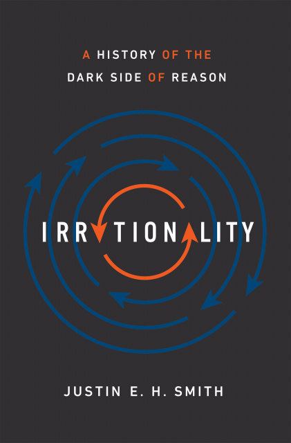 Justin Smith on Irrationality