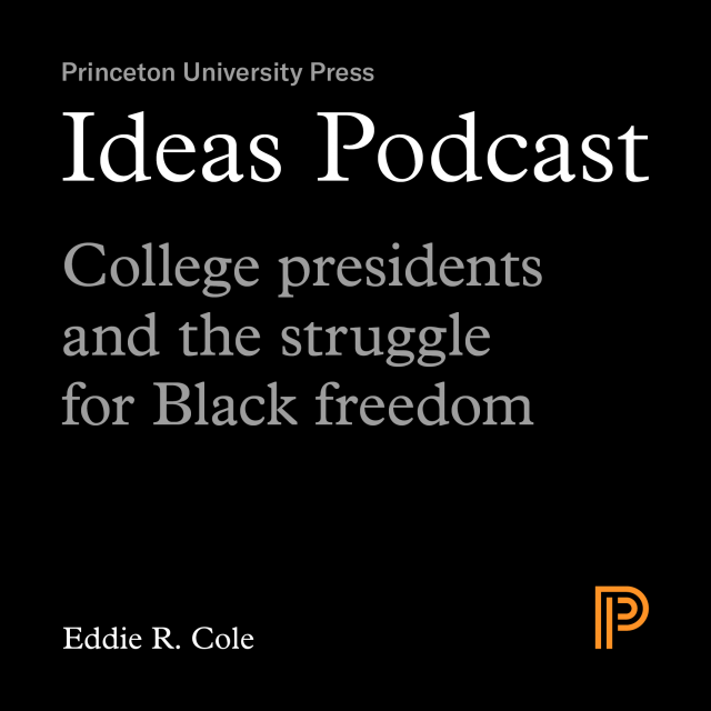Episode 4: College presidents and the struggle for Black freedom