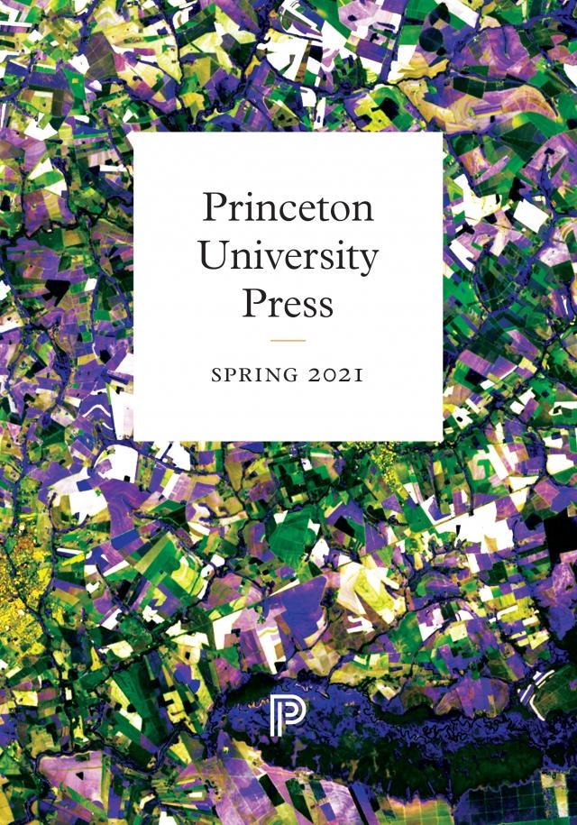 Princeton University Press Spring 2021 Seasonal Catalog Cover