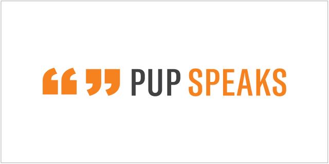 PUP Speaks