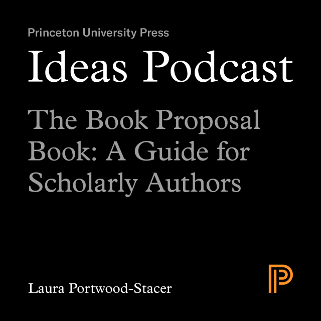 Ideas Podcast: The Book Proposal Book, Laura Portwood-Stacer