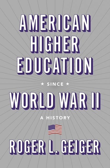 American Higher Education since WWII